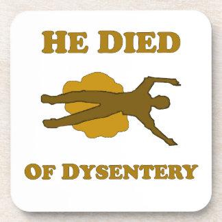 Él murió del práctico de costa de la disentería posavasos de bebida