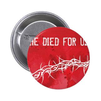 él murió por nosotros pin redondo 5 cm