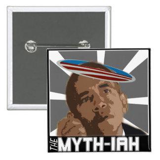 El MYTH-IAH OBAMA (SÁTIRA de las MESÍAS) Pin Cuadrado