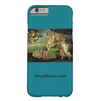 El nacimiento de Venus con Wimsey el sabueso Funda De iPhone 6 Barely There