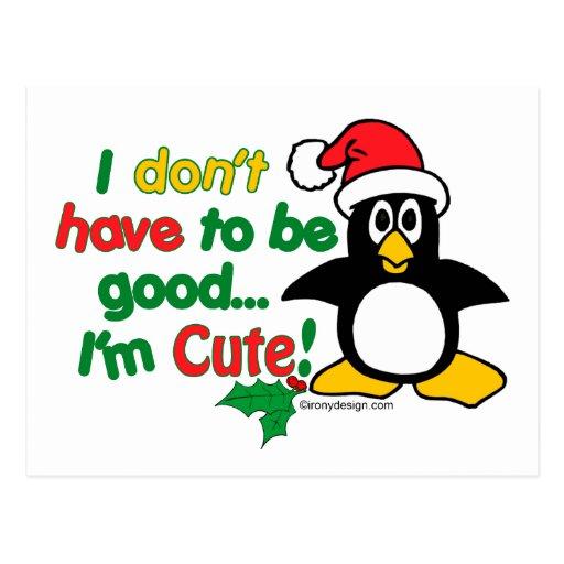 ¡El navidad divertido que no tengo que ser bueno Postal