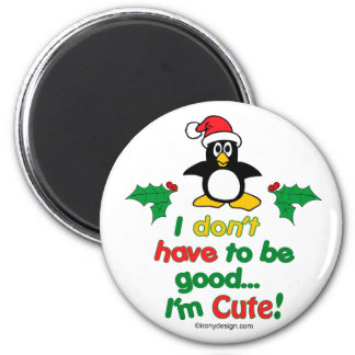 ¡El navidad divertido que no tengo que ser bueno y Imán Redondo 5 Cm