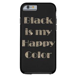 El negro es mi color feliz funda resistente iPhone 6