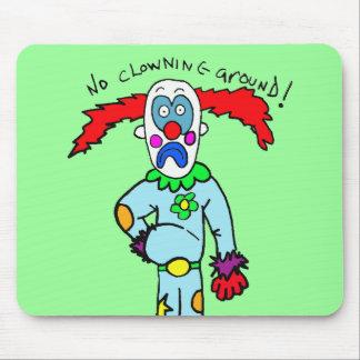 El ningún clowning alrededor tapete de raton