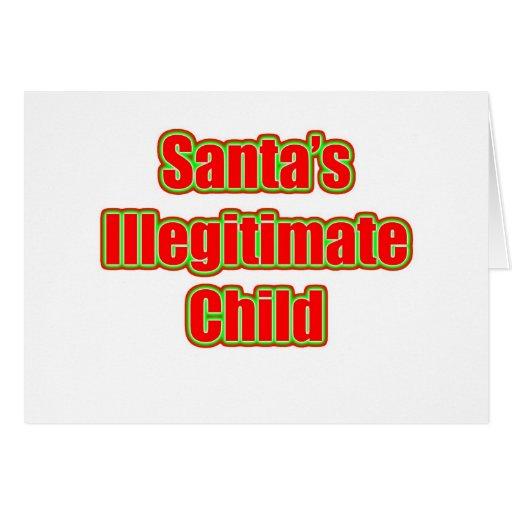 El niño ilegítimo de Santa Tarjeta De Felicitación
