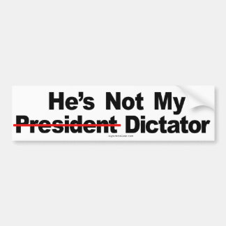 Él no es mi dictador pegatina para el parachoques pegatina de parachoque