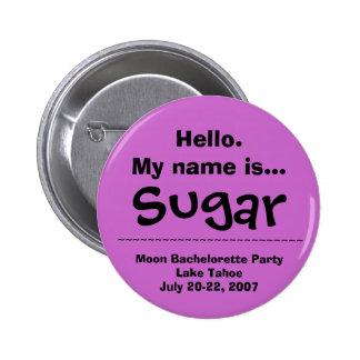 El nombre de Hello.My es azúcar Pin Redondo De 2 Pulgadas