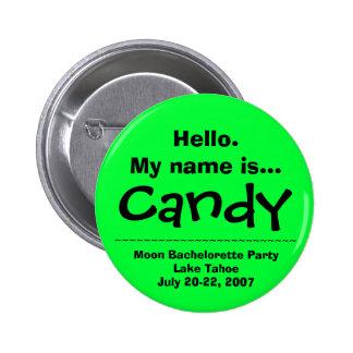 El nombre de Hello.My es caramelo Pin Redondo De 2 Pulgadas