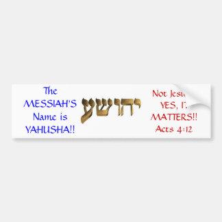 ¡El nombre de las Mesías es Yahusha!! Pegatina Para Auto