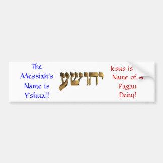 ¡El nombre de las Mesías es Y'shua!! Pegatina Para Auto