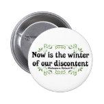 El Now es el invierno de nuestro descontento Pin