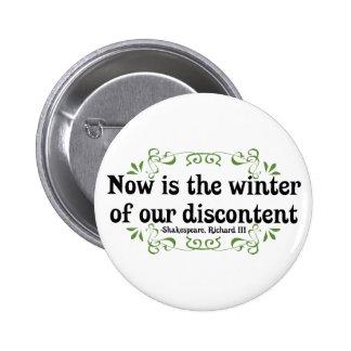 El Now es el invierno de nuestro descontento Pin Redondo De 2 Pulgadas