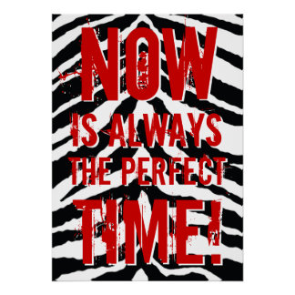 El Now es siempre el tiempo perfecto, de motivació Póster