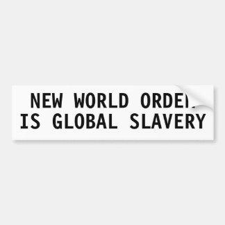 El nuevo orden mundial es esclavitud global etiqueta de parachoque