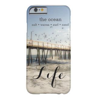 El océano es caja del teléfono celular de la vida funda barely there iPhone 6