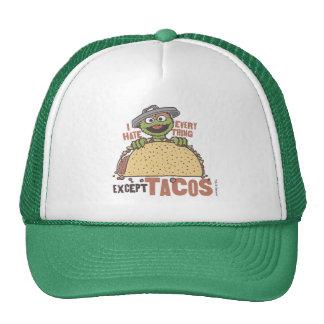El odio de OscarI todo exceptúa el Tacos Gorra