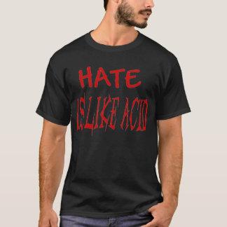 El odio es como la camiseta ácida promocional