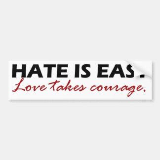 El odio es fácil. El amor toma valor Pegatina Para Auto