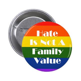 El odio no es un valor familiar pin redondo de 2 pulgadas
