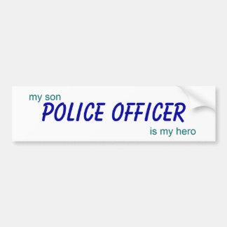 el oficial de policía, mi hijo es mi héroe pegatina de parachoque