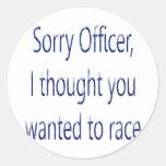 El oficial triste I pensó que usted quiso competir Etiquetas Redondas
