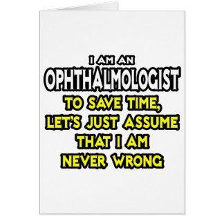 El oftalmólogo… asume que nunca soy incorrecto tarjeta de felicitación