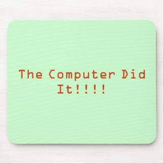 ¡El ordenador lo hizo!!!! Mouse Pads