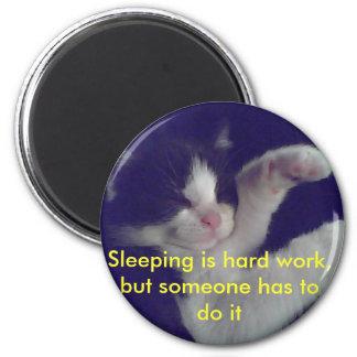 el oreo, durmiendo es trabajo duro, pero alguien t imán redondo 5 cm