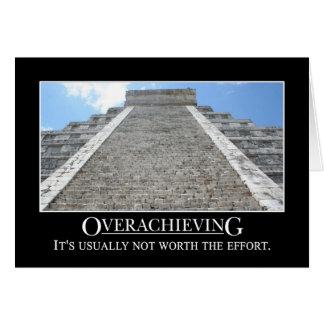 El Overachieving no está generalmente digno del es Tarjeta De Felicitación