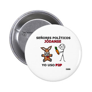 EL P2P y los políticos... 2 Inch Round Button