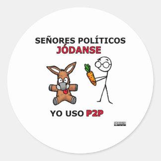 EL P2P y los políticos... Classic Round Sticker