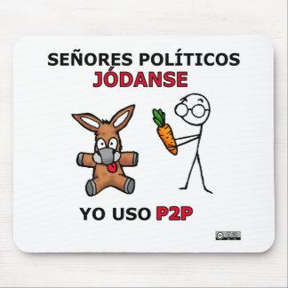 EL P2P y los políticos... Mouse Pad