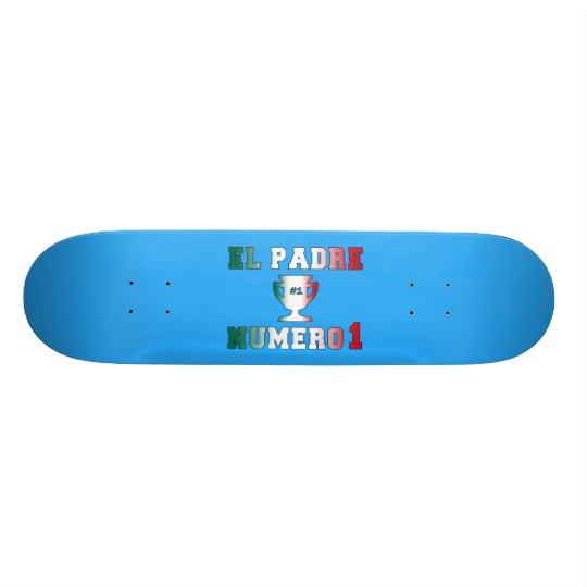 El Padre Número 1 #1 Dad in Spanish Father's Day Skateboard Deck
