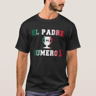 El Padre Número 1 #1 Dad in Spanish Father's Day T-Shirt