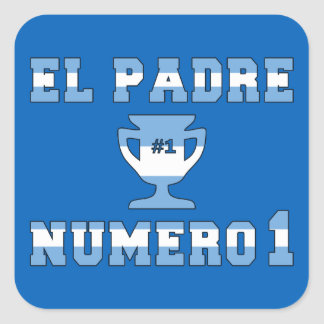 El Padre Número 1 - Number 1 Dad in Argentine Square Sticker