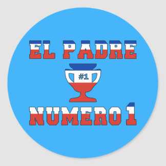 El Padre Número 1 - Number 1 Dad in Chilean Classic Round Sticker