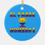 El Padre Número 1 - Number 1 Dad in Colombian Christmas Ornament