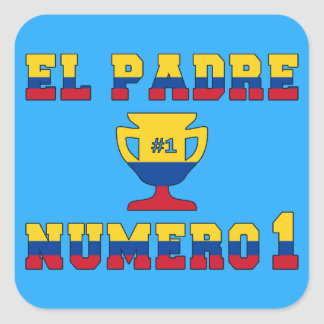El Padre Número 1 - Number 1 Dad in Colombian Square Sticker