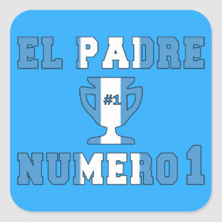 El Padre Número 1 - Number 1 Dad in Guatemalan Square Sticker