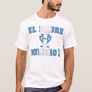 El Padre Número 1 - Number 1 Dad in Guatemalan T-Shirt