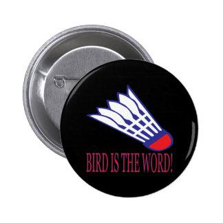 El pájaro es la palabra 2 pin redondo de 2 pulgadas