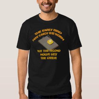 El pájaro temprano puede coger el gusano… Camiseta Camisas