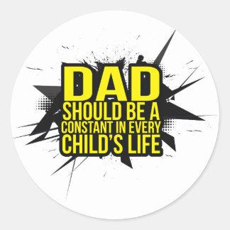 ¡El papá debe ser un constante! Pegatina Redonda