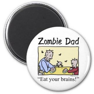 El papá del zombi, come sus cerebros imán redondo 5 cm