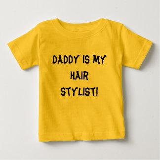¡El papá es mi estilista! Playera Para Bebé