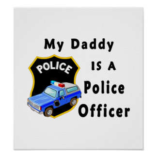 El papá es oficial de policía posters