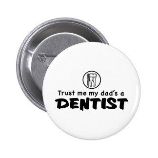 El papá es un botón del dentista pin redondo de 2 pulgadas