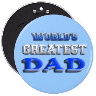 El papá más grande del mundo pin redondo 15 cm