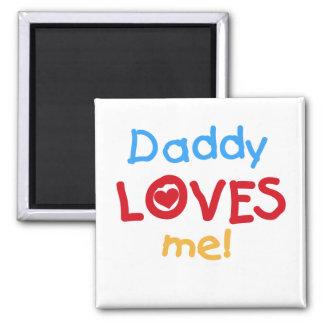 El papá me ama las camisetas y los regalos imán cuadrado