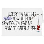 El papá me enseñó a cómo pescar… felicitación